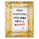 Cost More Than a Banksy (On chunky canvas)