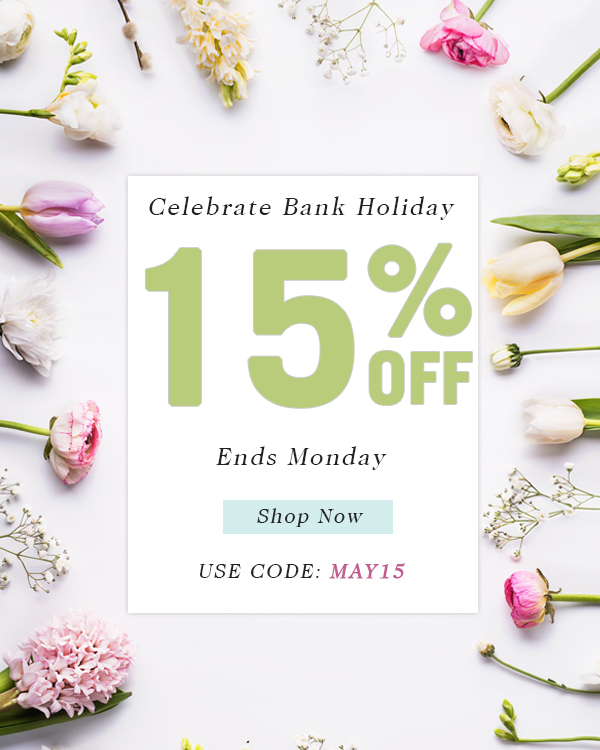 Early May Bank Holiday 2018 15% discount offer